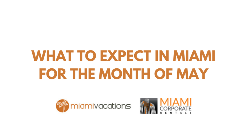 What to Expect in Miami for the Month of May